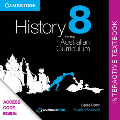 History for the Australian Curriculum Year 8 Interactive Textbook by Angela Woollacott