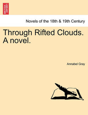 Through Rifted Clouds. a Novel. by Annabel Gray