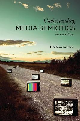 Understanding Media Semiotics by Marcel Danesi