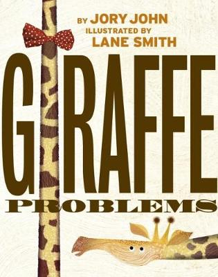 Giraffe Problems by Jory John