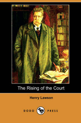The Rising of the Court by Henry Lawson