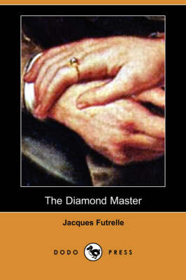 Diamond Master (Dodo Press) by Jacques Futrelle