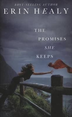 The Promises She Keeps by Erin M Healy