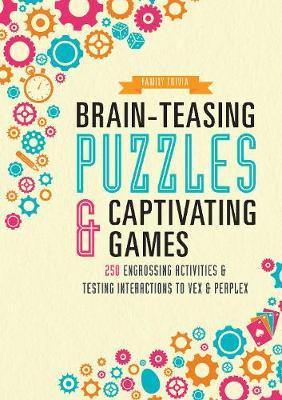 Brain-Teasing Puzzles & Captivating Games by Parragon Books Ltd