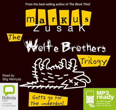 Wolfe Brother Trilogy by Markus Zusak