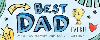 To the Best Dad Ever! by Sourcebooks Inc