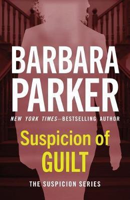 Suspicion of Guilt by Barbara Parker