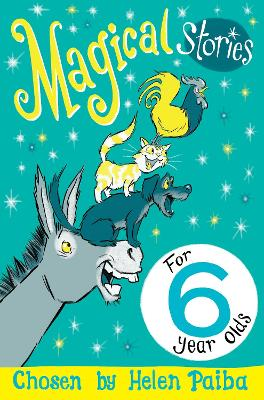 Magical Stories for 6 year olds by Helen Paiba