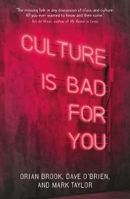 Culture is Bad for You: Inequality in the Cultural and Creative Industries by Orian Brook