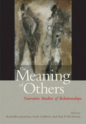 The Meaning of Others by Ruthellen H. Josselson
