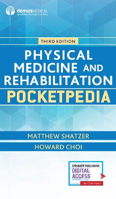 Physical Medicine and Rehabilitation Pocketpedia by Matthew Shatzer