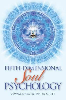 Fifth-Dimensional Soul Psychology by David K Miller