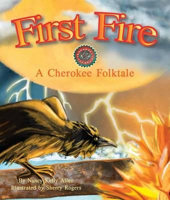 First Fire by Nancy Kelly Allen