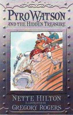 Pyro Watson and the Hidden Treasure by Nette Hilton