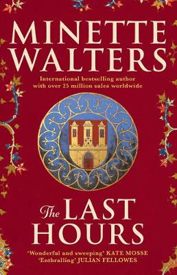 The The Last Hours by Minette Walters