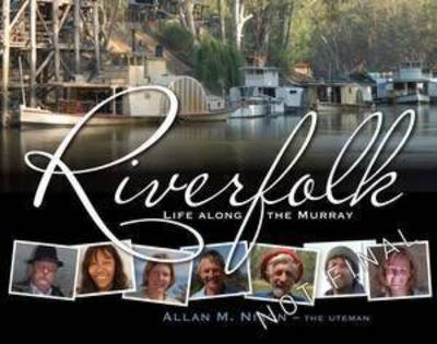 Riverfolk: Life Along the Murray by Allan M. Nixon