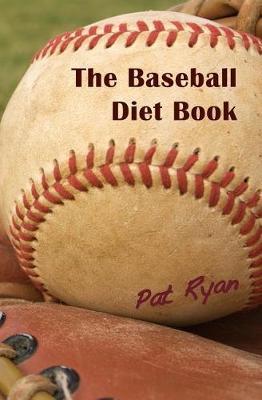Baseball Diet Book by Patrick Ryan