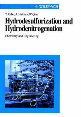 Hydrodesulfurisation and Hydrodenitrogenation by Toshiaki Kabe