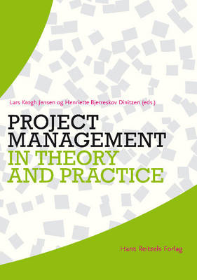 Project Management in Theory & Practice by Henriette Bjerreskov Dinitzen