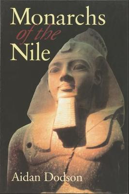 Monarchs of the Nile by Aidan Dodson