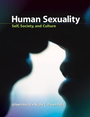 Human Sexuality: Self, Society, and Culture by Gilbert Herdt
