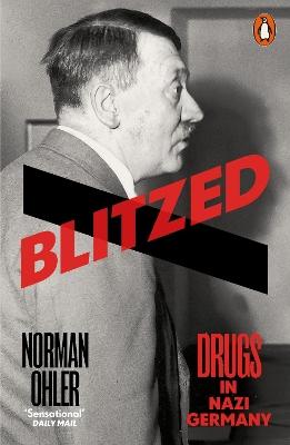 Blitzed: Drugs in Nazi Germany book
