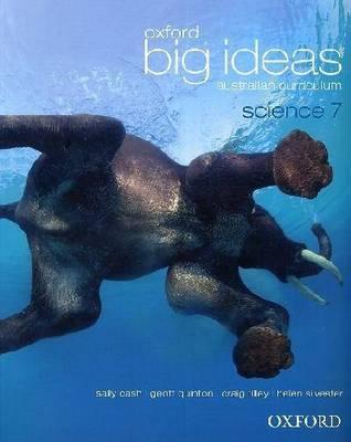 Oxford Big Ideas Science 7 Australian Curriculum Student Book by Sally Cash