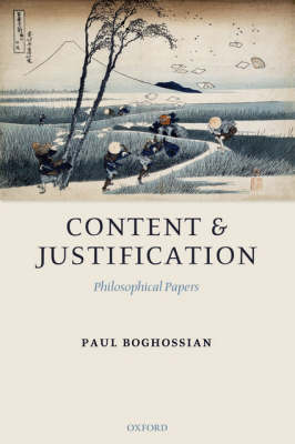 Content and Justification by Paul Artin Boghossian