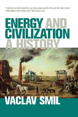 Energy and Civilization: A History by Vaclav Smil