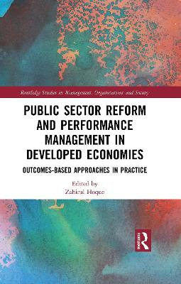 Public Sector Reform and Performance Management in Developed Economies: Outcomes-Based Approaches in Practice by Zahirul Hoque