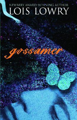 Gossamer by Lois Lowry