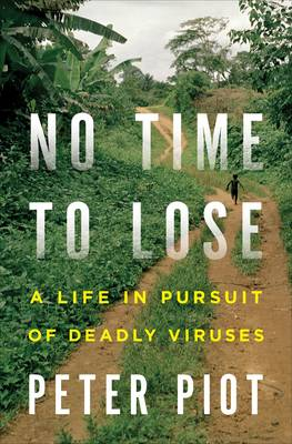 No Time to Lose by Peter Piot