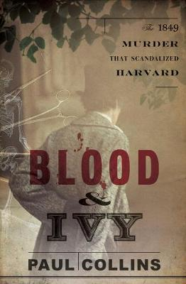Blood & Ivy by Paul Collins