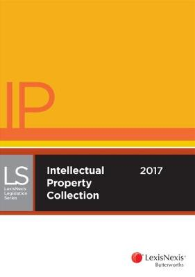 LexisNexis Legislation Series Intellectual Property Collection 2017 by