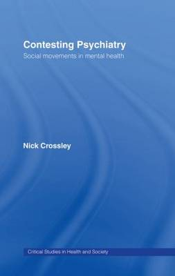 Contesting Psychiatry by Nick Crossley