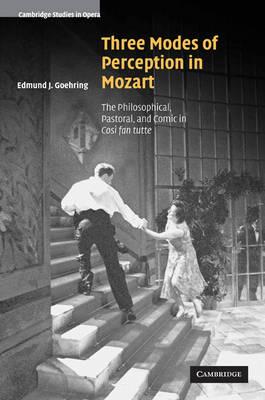 Three Modes of Perception in Mozart by Edmund Joseph Goehring
