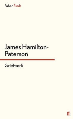 Griefwork by James Hamilton-Paterson