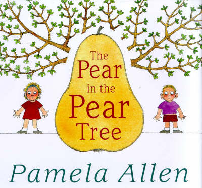 The The Pear in the Pear Tree by Pamela Allen