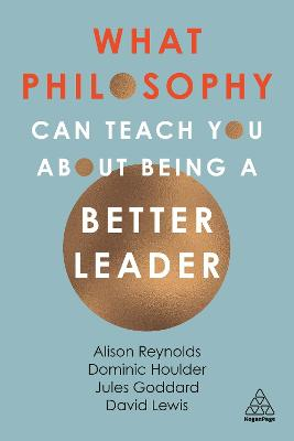 What Philosophy Can Teach You About Being a Better Leader book