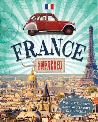Unpacked: France by Clive Gifford