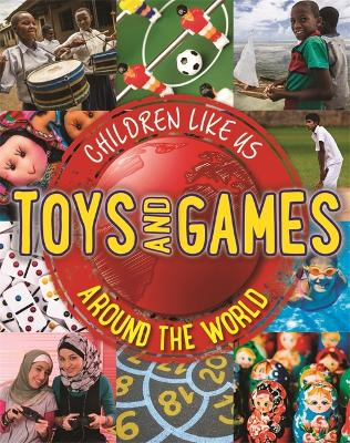 Children Like Us: Toys and Games Around the World by Moira Butterfield