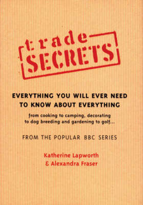 """""""Trade Secrets"""": Everything You Will Ever Need To Know About Everything by Annie Ashworth"""