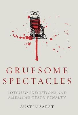 Gruesome Spectacles by Austin Sarat
