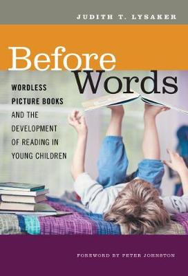 Before Words: Wordless Picture Books and the Development of Reading in Young Children by Judith T. Lysaker