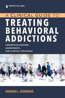 A Clinical Guide to Treating Behavioral Addictions book