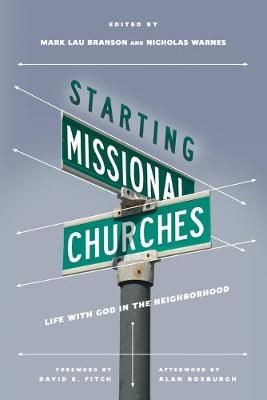 Starting Missional Churches by Mark Branson