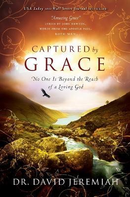Captured By Grace by David Jeremiah