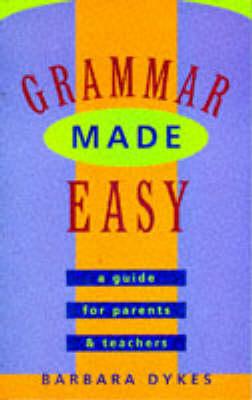 Grammar Made Easy by Barbara Dykes