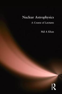 Nuclear Astrophysics by Md A. Khan