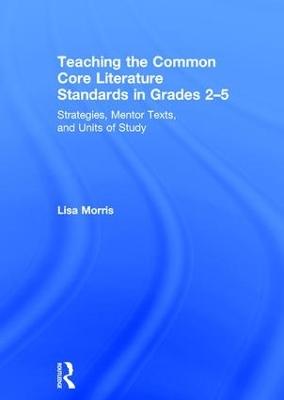 Teaching the Common Core Literature Standards in Grades 2-5 book